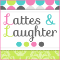 Lattes &amp; Laughter