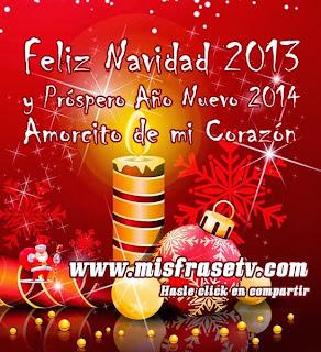 Frases De Año Nuevo: Feliz Navidad 2013 Y próspero Año Nuevo 2014 Amorcito De Mi Corazón