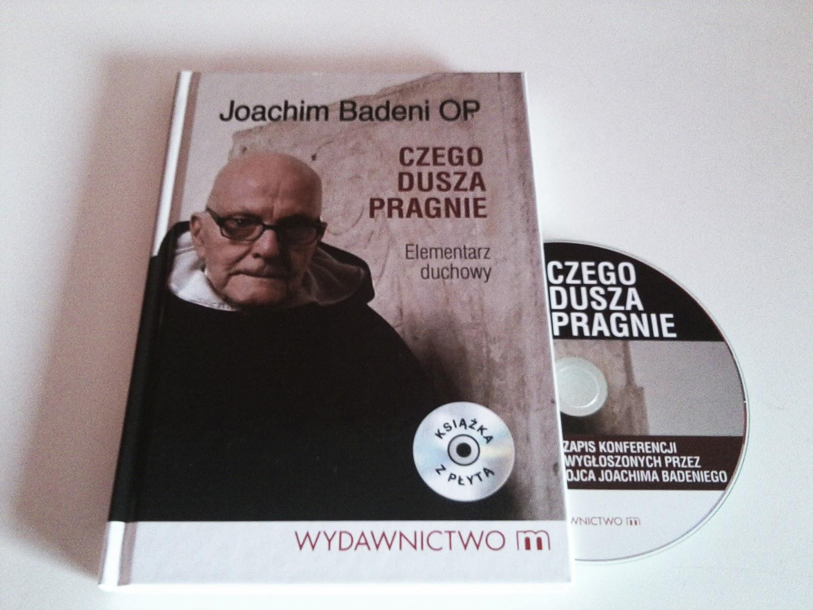 """Joachim Badeni OP """"Czego dusza pragnie. Elementarz duchowy"""""""