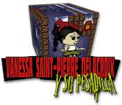 Vanessa Saint-Pierre Delacroix y su pesadilla.