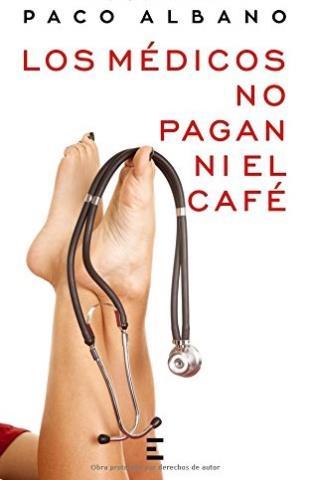 Los médicos no pagan ni el café