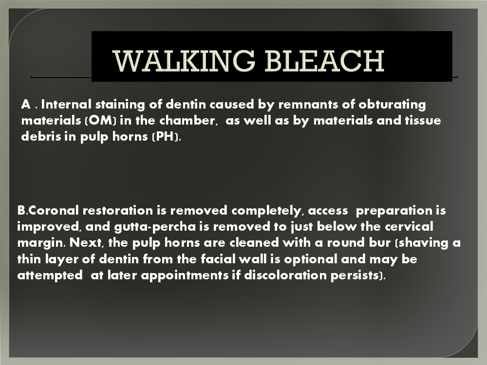 Floor Elevation Technique : Dos and donts in dentistry walking bleach technique