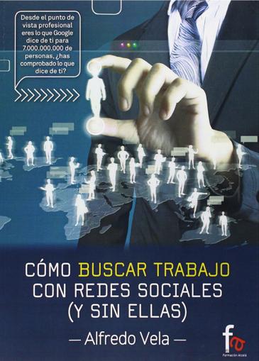 Alfredo Vela, como buscar trabajo con redes sociales y sin ellas