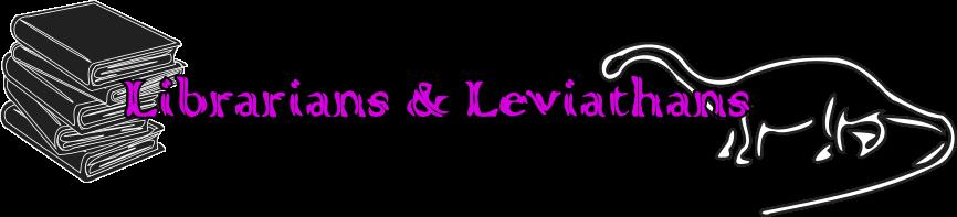 Librarians & Leviathans