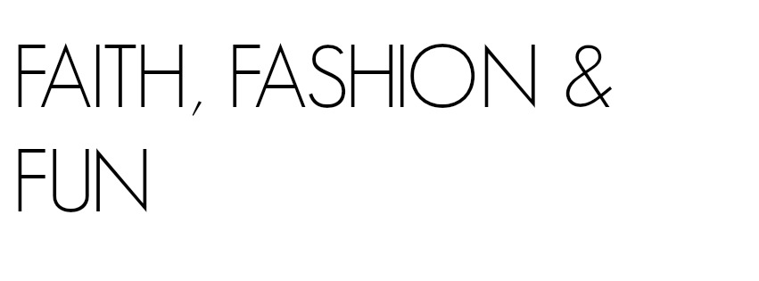 Faith, Fashion & Fun