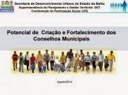 Potencial de Criação dos Conselhos Municipais com a Participação do Conselheiro Estadual – (2014)