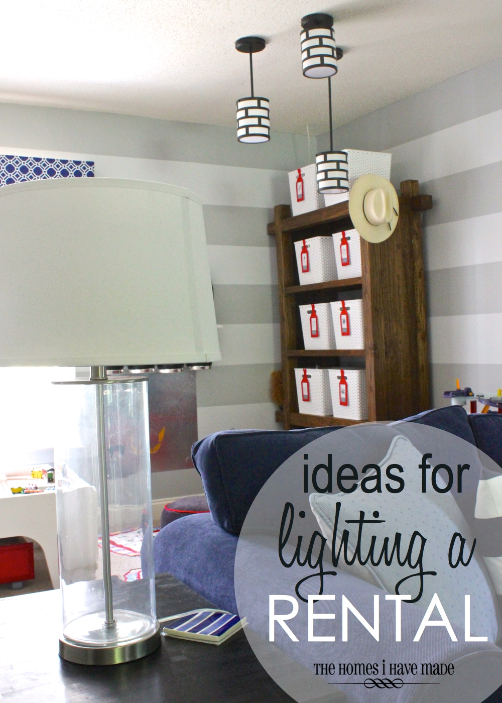 Ideas for Lighting a Rental | The Homes I Have Made