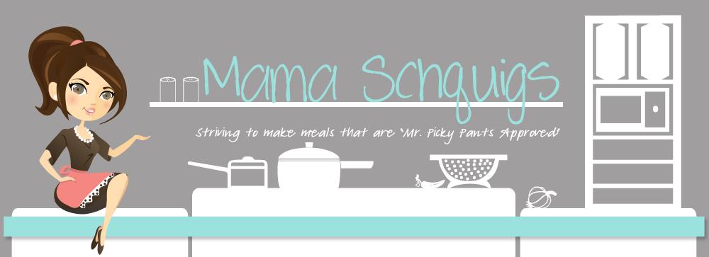 Mama Schquigs