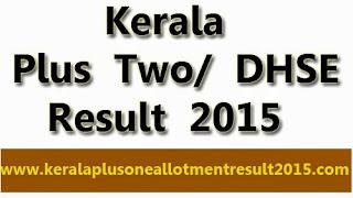 Kerala VHSE Exam result 2015, vocation higher secondary exam result 2015, dhse result 2015, Kerala Plus Two result 2015