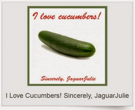 I Love Cucumbers Sincerely JaguarJulie