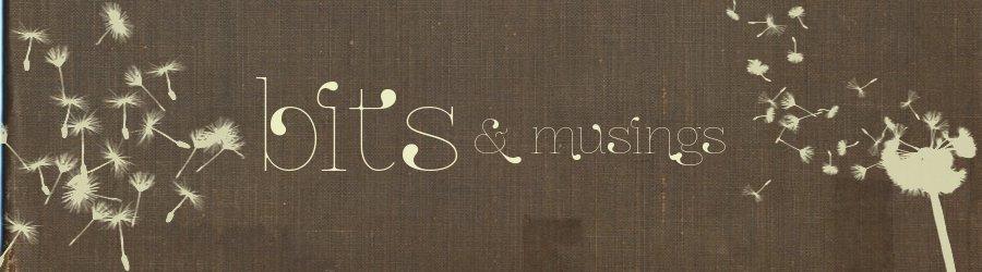 Bits & Musings