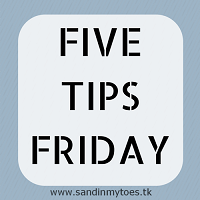 Five Tips Friday - Sand In MyToes