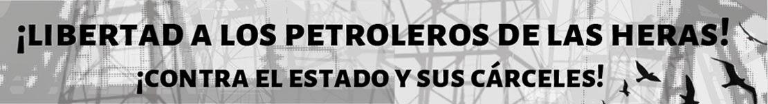 ¡LIBERTAD A LOS PETROLEROS DE LAS HERAS!