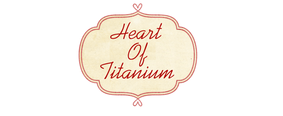 Heart Of Titanium