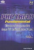 AJIBAYUSTORE Judul Buku : PHP Triad Fundamental (Memahami Pemrograman Web dengan PHP dan MySQL dalam 24 Jam) Disertai CD Pengarang : Teguh Wahyono Penerbit : Gava Media