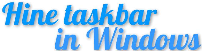 Làm ẩn hiện taskbar trên windows 7 | 8
