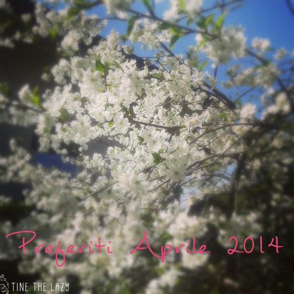 I preferiti di aprile 2014
