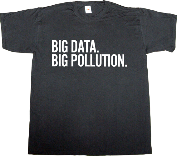 big data big brother george orwell internet 2.0 useless corporation social network t-shirt ephemeral-t-shirts