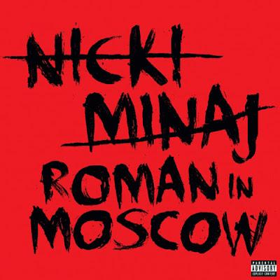 Nicki Minaj - Roman In Moscow Lyrics