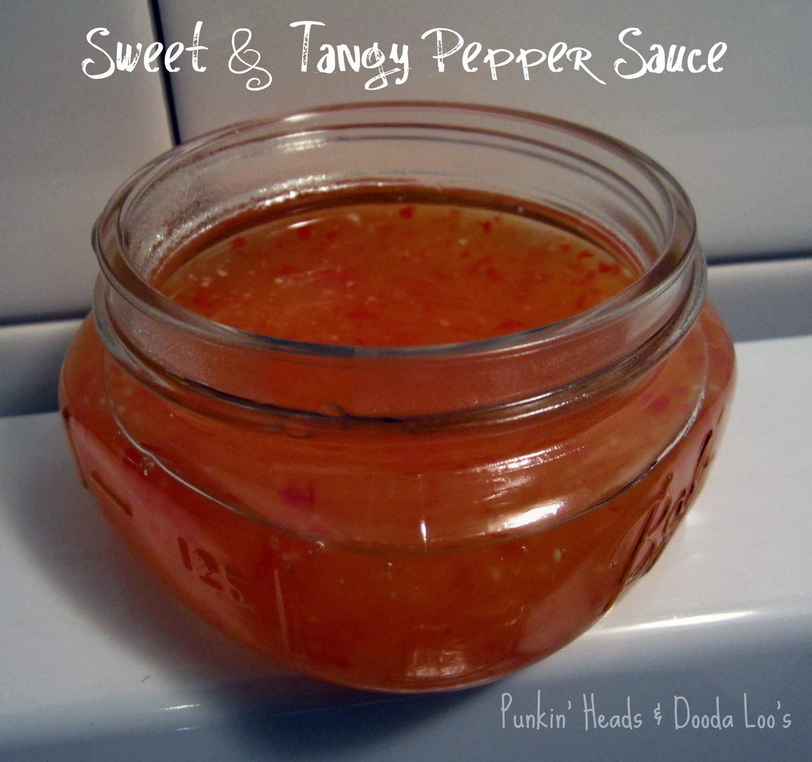 Punkin' Heads and Dooda Loo's: Sweet and Tangy Pepper Sauce