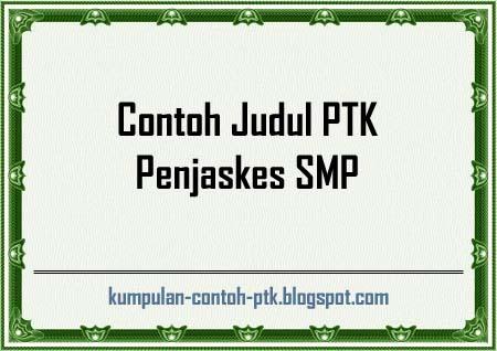 Contoh Judul PTK Penjaskes SMP