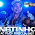 Netinho Ao Vivo no Pirifolia 2007 - Relíquia