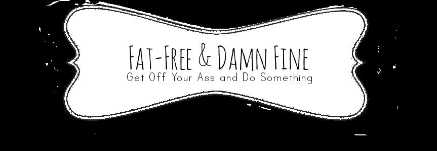 Fat-Free & Fine