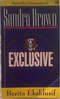 Novel Berita Eksklusif - Exclusive by Sandra Brown
