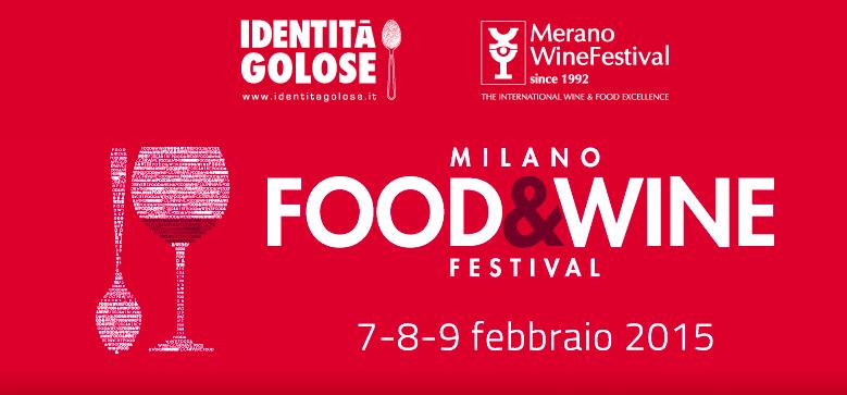 Da sabato 7 febbraio a lunedì 9 febbraio: Food&Wine Festival. Degustazione di vini e Cucina d'Autore a Milano