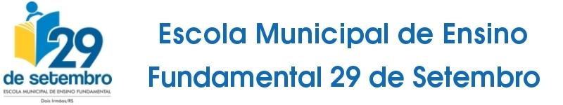 Escola Municipal de Ensino Fundamental 29 de Setembro
