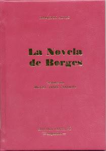 LA NOVELA DE BORGES (EDITORA SANTA FÉ - NOVELA/2003)