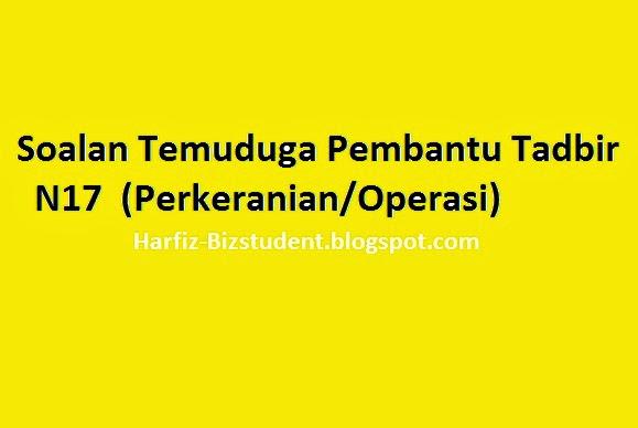 Contoh Soalan Temuduga Pembantu Tadbir N17 (Perkeranian/Operasi)