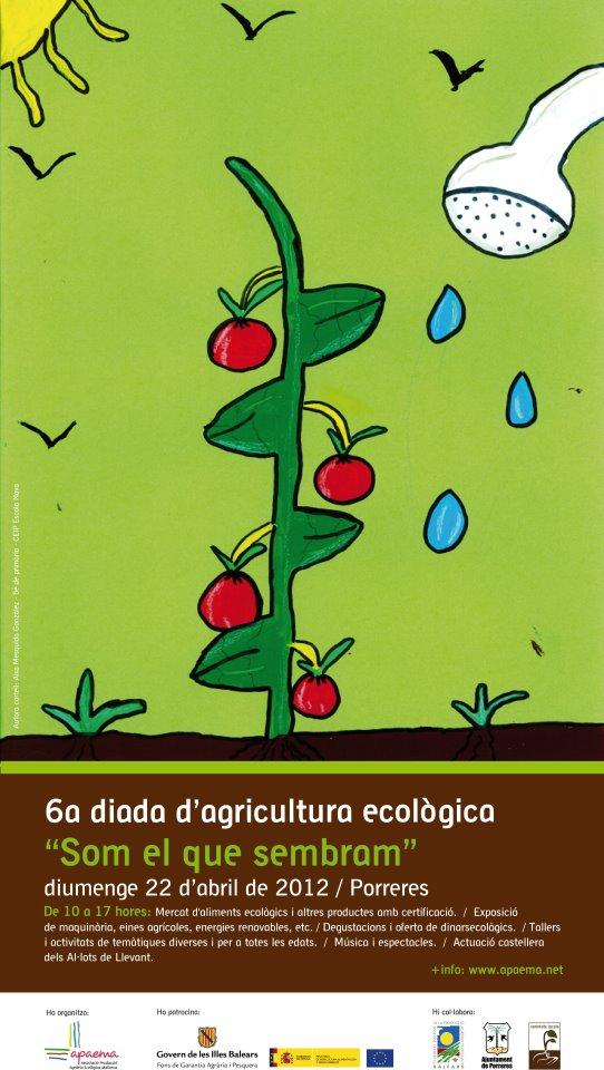 6a Diada d'Agricultura Ecològica «Som el que sembram» (Porreres, 22-04-12)