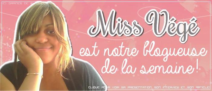 http://grainesdeblogueuses.blogspot.fr/p/blogueuse-de-la-semaine-13-miss-vege.html
