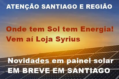 Onde tem Sol tem Energia,vem aí a Loja  Syrius, novidades em painel solar para Santiago e Região...