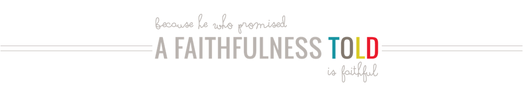 a faithfulness told