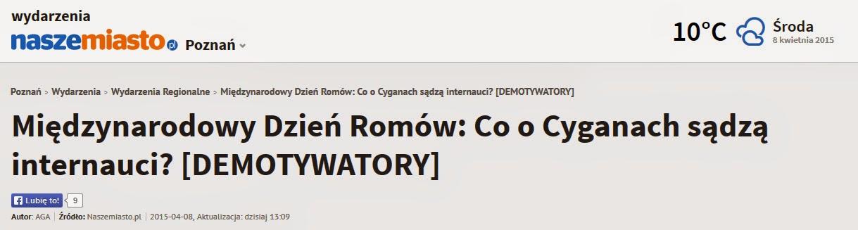 http://poznan.naszemiasto.pl/artykul/miedzynarodowy-dzien-romow-co-o-cyganach-sadza-internauci,3341017,artgal,t,id,tm.html