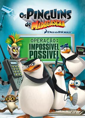 Os Pinguins de Madagascar - Operação: Impossível Possível - DVDRip Dual Áudio
