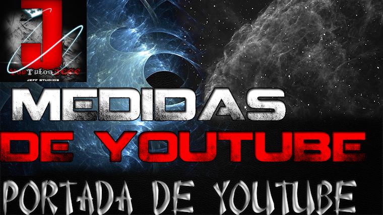 MEDIDAS EXACTAS DE LA PORTADA DE YOUTUBE | 2015