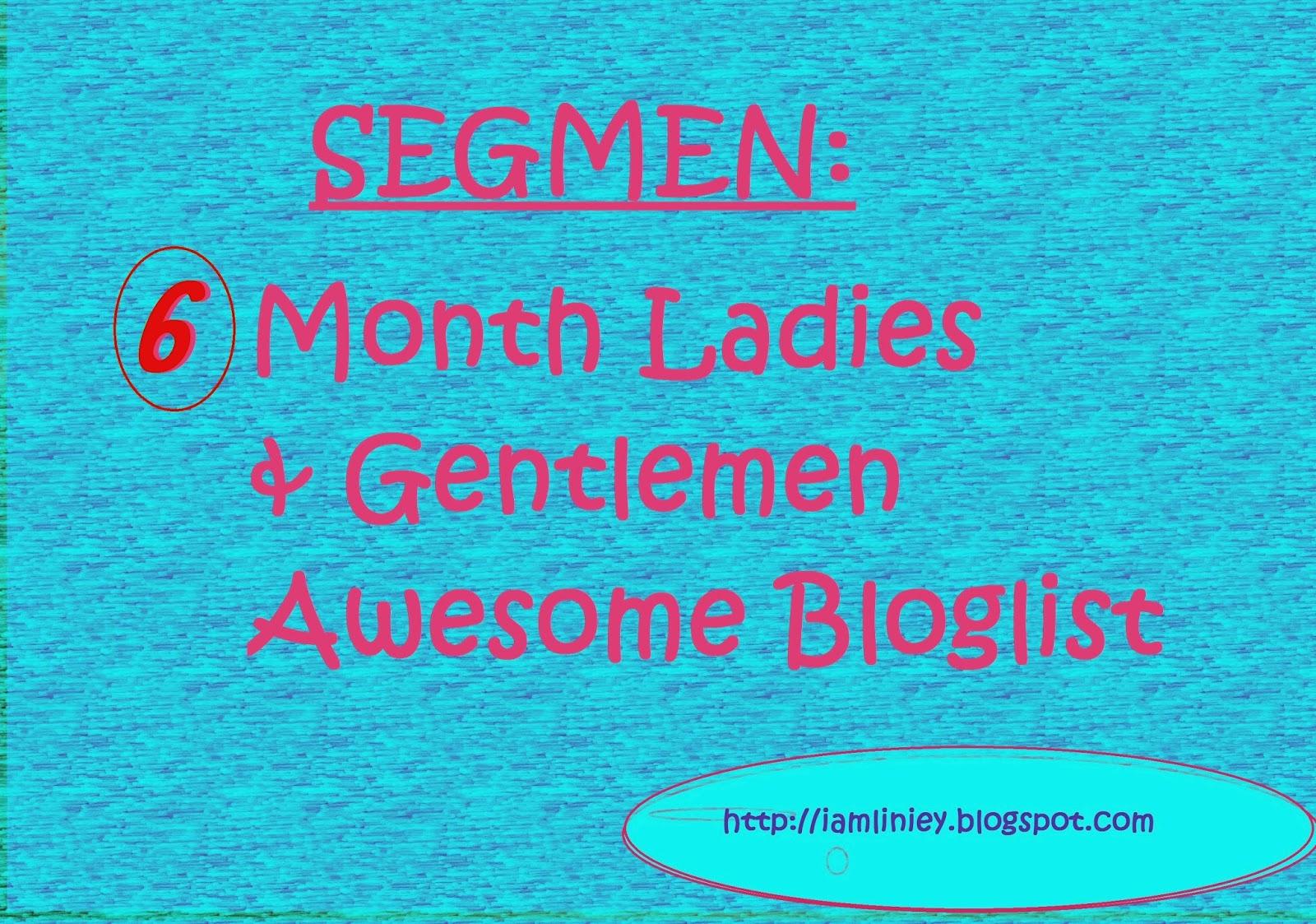 http://iamliniey.blogspot.com/2013/12/segmen-6-month-ladies-gentlemen-awesome.html#