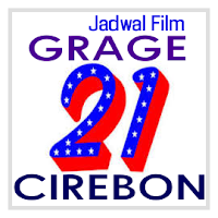Jadwal Bioskop 21 GRAGE Cirebon