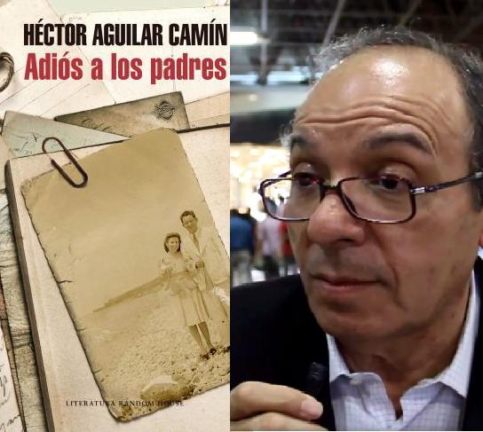 """Héctor Aguilar Camín, """"Adiós a los padres"""""""