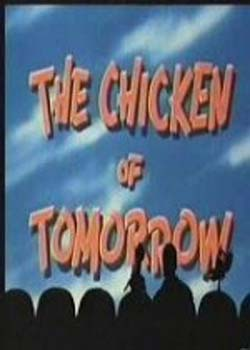 The Chicken of Tomorrow (1948)