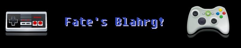 Fate's Blahrg!