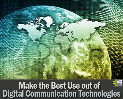How to Make the Best Use out of Digital Communication Technologies for your Business