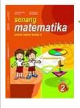 6. BSE Kelas 2 SD - Senang Matematika untuk SD_MI (Buchori, Erna J,SPd., Amin Mustoha, Isti Hidayah)