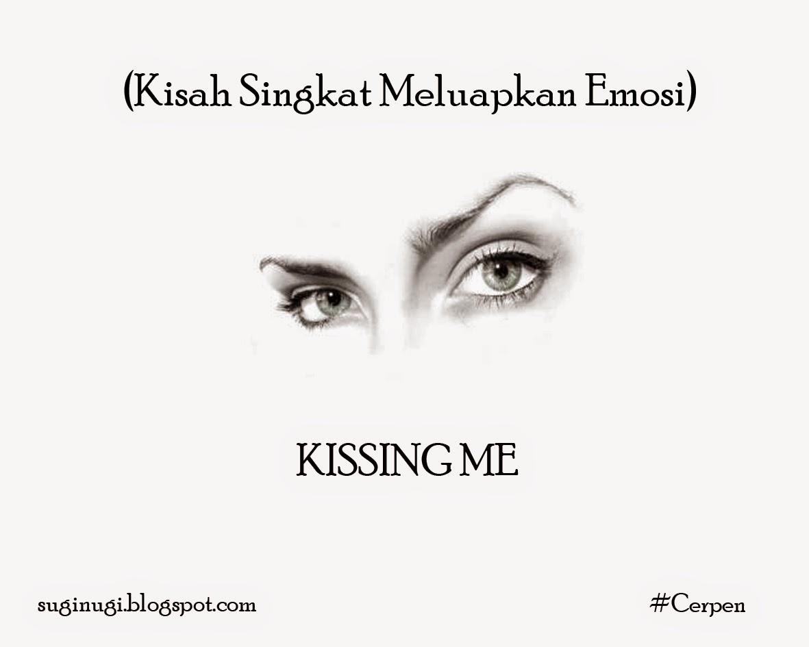 cerita pendek, kisah singkat, ciuman