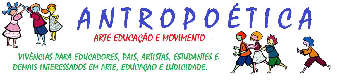 Antropoética - Arte educação