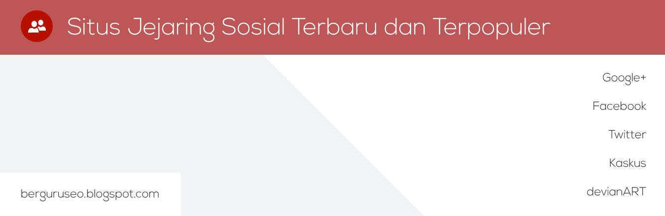 7 Situs Jejaring Sosial Terbaru dan Terpopuler di Indonesia