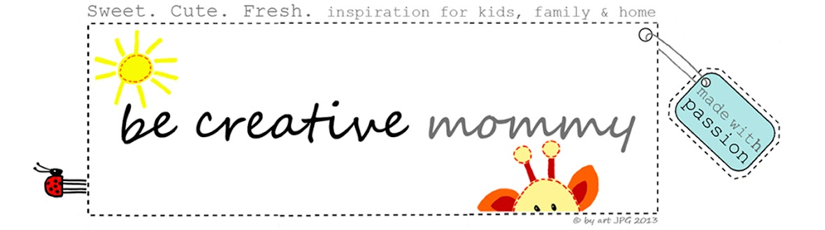 Be Creative Mommy !!!